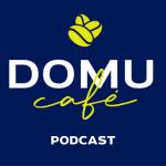 DOMU CAFÉ Podcast